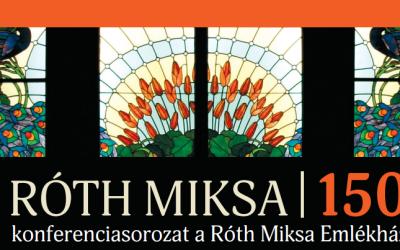Róth Miksa 150 konferencia